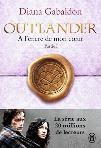 Outlander Tome 8 A l'encre de mon coeur. Partie 1