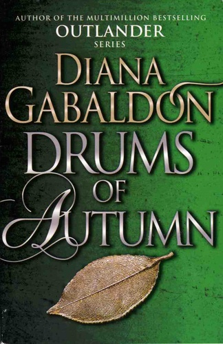 Diana Gabaldon - Outlander - Book 4, Drums of Autumn.
