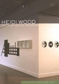 Diana Gay - Heidi Wood - Décor d'une vie ordinaire.