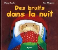 Diana Hendry et Jane Chapman - Des bruits dans la nuit.