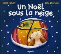 Diana Hendry et Jane Chapman - Un Noël sous la neige.