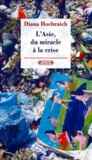 Diana Hochraich - L'Asie, du miracle à la crise.