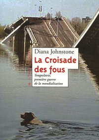 La Croisade des fous - Yougoslavie, première guerre de la mondialisation.pdf