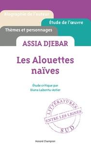 Diana Labontu-Astier - Assia Djebar, Les alouettes naïves.