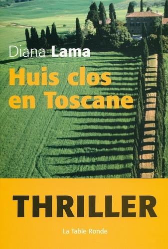 Diana Lama - Huis clos en Toscane.