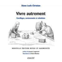 Diana Leafe Christian et Jacques Languirand - Vivre autrement - Écovillages, communautés et cohabitats.