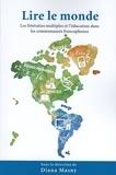 Diana Masny - Lire le monde - Les littératies multiples et l'éducation dans les communautés francophones.