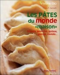 "Diana P. Gemelli - Les pâtes du monde ""maison"" - Crozets, gnocchis, gyozâs, pierogi, raviolis...."