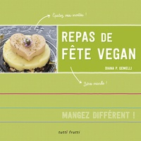Diana P. Gemelli - Repas de fête vegan.