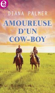 Diana Palmer - Amoureuse d'un cow-boy.
