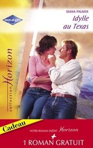 Diana Palmer et Renee Roszel - Idylle au Texas - Une promesse éternelle (Harlequin Horizon).