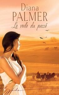 Diana Palmer - Le voile du passé.