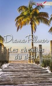 Diana Palmer - Les chemins du désir.