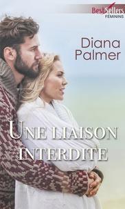 Diana Palmer - Une liaison interdite.
