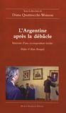 Diana Quattrocchi-Woisson - L'Argentine après la débâcle - Itinéraire d'une recomposition inédite.