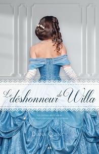 Diana Quincy - Les imprudences de la noblesse  : Le déshonneur de Willa.