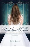 Diana Quincy - Les imprudences de la noblesse Tome 2 : La tentation de Bella.