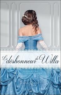 Diana Quincy - Les imprudences de la noblesse Tome 3 : Le déshonneur de Willa.
