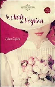 Diana Quincy - Mariées rebelles Tome 1 : La chute de l'espion.