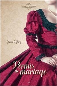 Diana Quincy - Mariées rebelles Tome 2 : Permis de mariage.