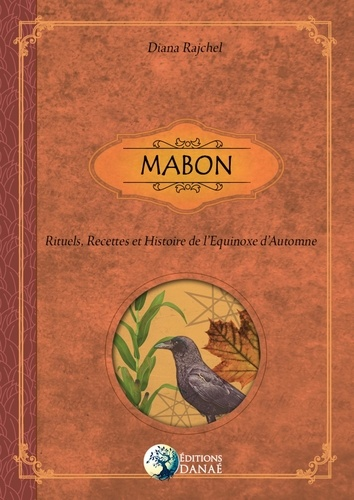 Diana Rajchel - Mabon - Rituels, recettes et histoires de l'équinoxe d'automne.