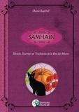 Diana Rajchel - Samhain - Rituels, recettes et traditions de la fête des morts.