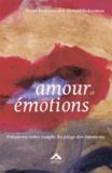 Diana Richardson et Michael Richardson - Amour et émotions - Préservez votre couple du piège des émotions.