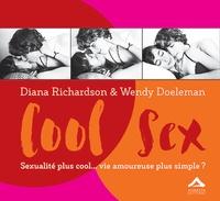 Diana Richardson et Wendy Doeleman - Cool Sex - Sexualité plus cool... vie amoureuse plus simple ? Un manuel pour les jeunes adultes.