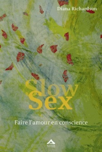 Ebook gratuit télécharger ebook Slow Sex  - Faire l'amour en conscience par Diana Richardson (Litterature Francaise) 9782940095292 ePub FB2