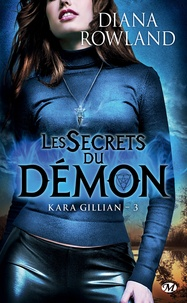 Diana Rowland - Kara Gillian Tome 3 : Les Secrets du démon.