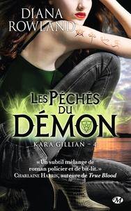 Diana Rowland - Kara Gillian Tome 4 : Les Péchés du démon.