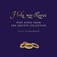 Diana Scarisbrick - I Like My Choyce - Posy Rings from the Griffin Collection.