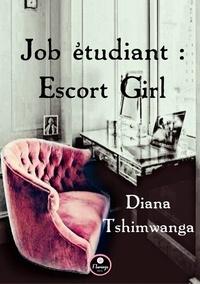 Diana Tshimwanga - Job étudiant : Escort Girl.