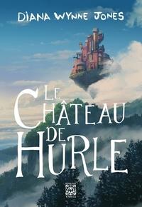 Diana Wynne Jones - Hurle Tome 1 : Le Château de Hurle.