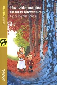 Diana Wynne Jones - Una vida magica - Los mundos de Chrestomanci.