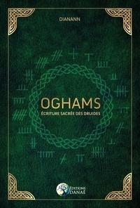 Dianann - Oghams - Ecriture sacrée des druides.