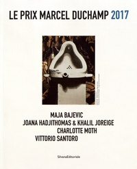 Diane Amiel et Clément Dirié - Le Prix Marcel Duchamp 2017 - Maja Bajevic, Joana Hadjithomas & Khalil Joreige, Charlotte Moth, Vittorio Santoro.