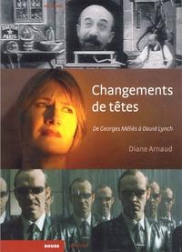 Diane Arnaud - Changements de têtes de Georges Méliès à David Lynch.