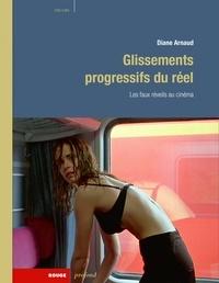 Diane Arnaud - Glissements progressifs du réel - Les faux réveils au cinéma.