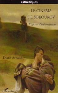 Diane Arnaud - Le cinéma de Sokourov : figures d'enfermement.