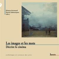 Diane Arnaud et Dork Zabunyan - Les images et les mots - Décrire le cinéma.