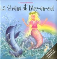 Diane Ashmore - La Sirène et l'Arc-en-ciel.