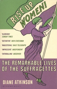 Rise Up, Women! - The Remarkable Lives of the Suffragettes.pdf