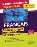 Diane-Audrey Carlier - Français 2de et 1re toutes séries Spécial langue française et rédaction - Cahier d'activités objectif BAC.