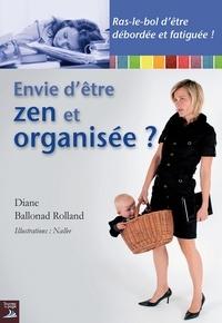 Diane Ballonad Rolland - Envie d'être zen et organisée ?.