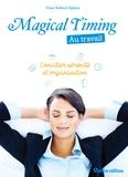 Diane Ballonad Rolland - Magical Timing au travail - Concilier sérénité et organisation.