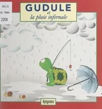 Diane Barbara et Magali Chaudet - Gudule et la pluie infernale.