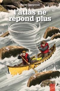 Diane Bergeron et Samuel Parent - Série des Atlas  : L'atlas ne répond plus.