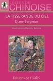 Diane Bergeron - La tisserande du ciel - Légende chinoise.