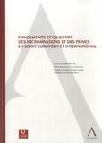 Diane Bernard et Yves Cartuyvels - Fondements et objectifs des incriminations et des peines en droit européen et international.